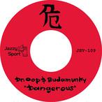 """【7""""】Dr.OOP & Budamunk - Dangerous"""