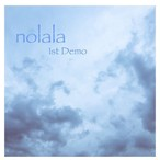 nolala 1st Demo