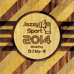 【残りわずか/CD】DJ Mu-R - Jazzy Sport 2014 Mixed by DJ Mu-R