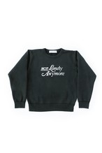 not lonely Any More Crew sweat shirt Black