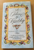 A Token of Friendship A Collection of Sentiments, Thoughts, Gift Ideas, and Recipes for Special Friend s(洋書)