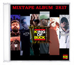 KING OF BUCK Ⅷ MIX TAPEALBUM 2K17