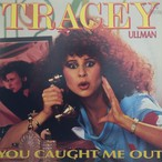 YOU CAUGHT ME OUT / TRACEY ULLMAN