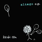 【DIGITAL】Keishi Oka 「altego e.p.」 [KCDR-001@]