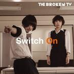 The Broken TV「Switch On」【花ポShop限定通販】