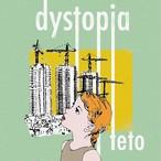 【先行予約!8月30日発売】teto / dystopia