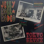 Jelly Roll Rodeo / Tokyo Skunx ‎
