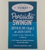 """PORTSIDE SWINGIN'""6月30日横浜大桟橋JACK CAFE ライブチケット"