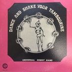 The Universal Robot Band ‎– Dance And Shake Your Tambourine