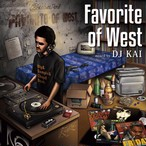 [MIX CD] DJ KAI / FAVORITE OF WEST