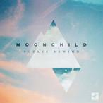【残りわずか/LP】Moonchild - Please Rewind