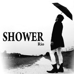 2017.12.03 Release Rio最新アルバム『SHOWER』