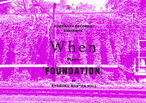 """When Plays FOUNDATION"" 2019-10-23 ADVANCE TIX"