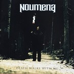 "Noumena ""Death Walks With Me"""