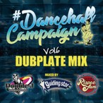 【予約受付中!!2019年2月9日発売!!】#DANCEHALL CAMPAIGN DUBPLATE MIX Mixed By: Rispec Jam, Guiding Star, Double J International