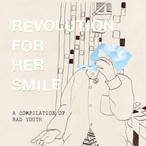 "[CD] Revolution For Her Smile ""A COMPILATION OF RAD YOUTH"""