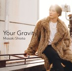 塩田将己 1st Single『Your Gravity 』BASE限定ver.