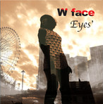 【CD】W face /Eyes'