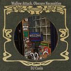 【CD】DJ Casin- Wallow Attack, Obscure Necessities