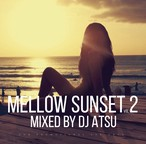 DOWNLOAD : Mellow Sunset vol.2 / Mixed by DJ ATSU
