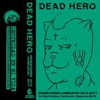 DEAD HERO - Grabaciones Completas 2015-2017 tape
