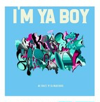 "MC KHAZZ 'N' DJ HIGHSCHOOL -  ""I'M YA BOY E.P"" 特別盤"