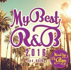 MYBEST OF R&B 2016 -2nd Half- / Mixed by DJ ATSU