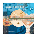 DJ TOM WAVES - LAID BACK BIZ (MIX CD)