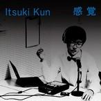 "◼︎Itsuki Kun ""感覚"""