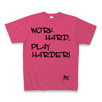 WORK HARD,PLAY HARDER Tシャツ ホットピンク