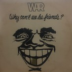 Why Can't We Be Friends / War