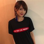 DO YOU LIKE MUSIC? Tシャツ