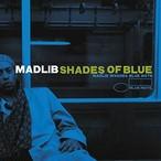 【残りわずか/LP】Madlib - Shades Of Blue: Madlib Invades Blue Note