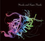 Yusuke and Super Freaks / Bloomed [CD]