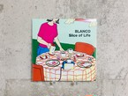 BLANCO / Slice of Life