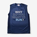 MMA Why do you want to RUN? Sleeve-less (Navy)