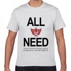 ALL I NEED TシャツWT