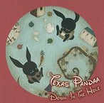 【texas pandaa】 / down in the hole