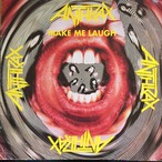 Anthrax ‎– Make Me Laugh