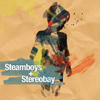 "Steamboys + Stereobay / ""関係"" [CD]"
