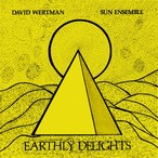 【LP】David Wertman & Sun Ensemble - Earthly Delights