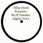 "【12""】Mike Dunn Presents - We R Tuesday Nights Vol.6"