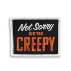 "Creepy Co.""Creepy Co.""NOT SORRY WE'RE CREEPY PATCH"""