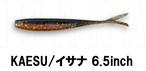 KAESU/イサナ6.5inch