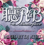 DOWNLOAD : 聴きたいR&B -Masterpiece 2- / Mixed by DJ ATSU