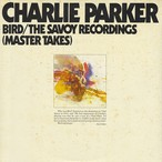Charlie Parker ‎– Bird / The Savoy Recordings (Master Takes) (2LP)
