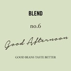 No.6 Good Afternoon|200g