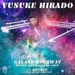 """【再入荷/7""""】Yusuke Hirado - Galaxy Highway(Ryuhei The Man 45 Re-Edit)"""