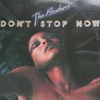 The Brothers ‎– Don't Stop Now