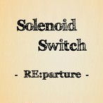 Solenoid Switch / RE:parture(CD)